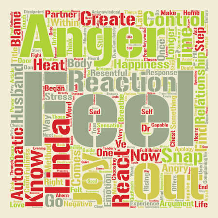 Snap Out Of Your Anger and Create Joy In Your Relationships text background word cloud concept Illustration