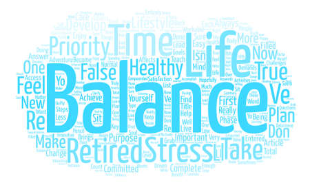 entered: How To Achieve A Balanced And Healthy Lifestyle In Retirement text background word cloud concept