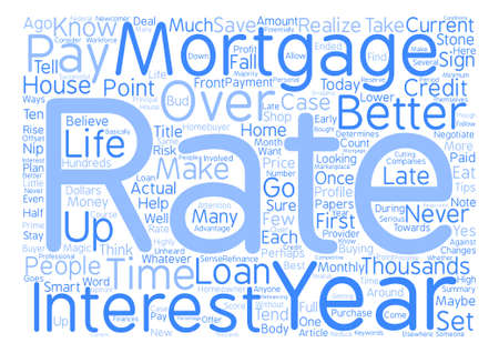 It s Never Too Late to Get a Better Rate on Your Mortgage text background word cloud concept Illustration