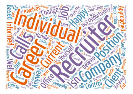 retained: When The Recruiter Calls text background word cloud concept. Illustration