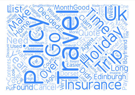Travel Insurance Is It Necessary For A UK Based Holiday text background word cloud concept