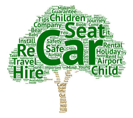 meant to be: How To Travel Safely With Young Children When You Rent A Car Word Cloud Concept Text Background