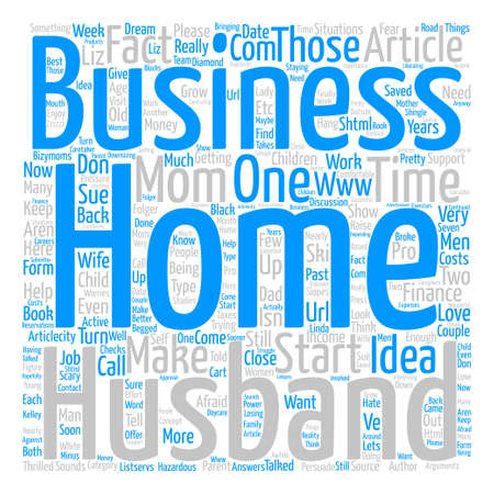 How to Get Your Husband to Back Your Home Business Idea text background word cloud concept Stock Vector - 73963083
