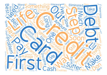 Ways To Get Out Of Credit Card Debt text background word cloud concept