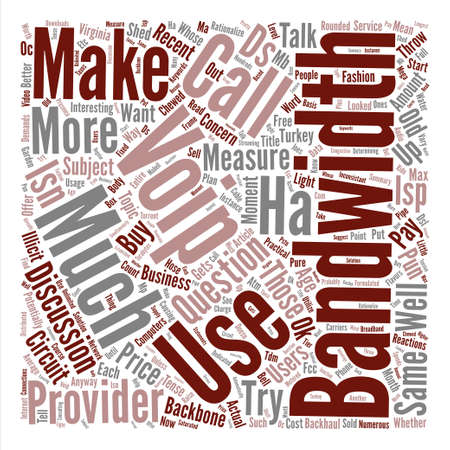 let s: How Much Bandwidth Is Chewed Up By Voip text background word cloud concept Illustration