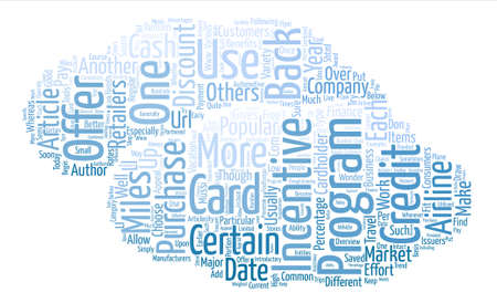 popularity: How Credit Card Incentive Programs Work text background word cloud concept
