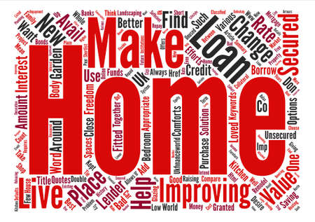make summary: Remodel your Home Take a Home Improvement Loan text background word cloud concept