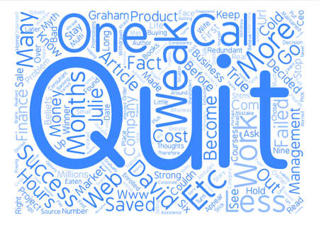 quit: Only the Weak Ones Quit text background word cloud concept Illustration