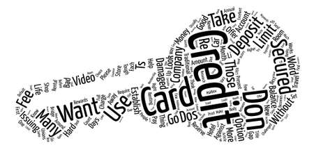 dos: The Dos And Don ts Of Secured Credit Cards Word Cloud Concept Text Background Illustration