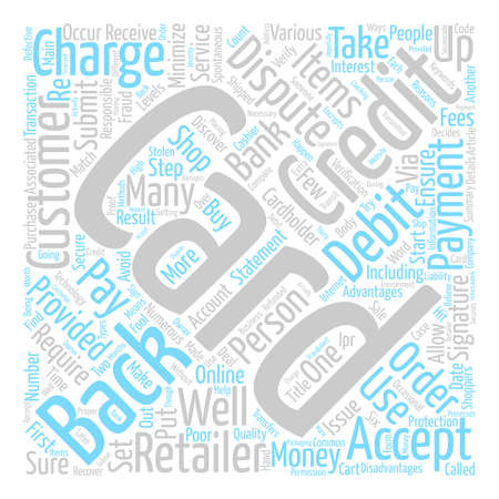 When Credit Cards Are Disputed text background word cloud concept