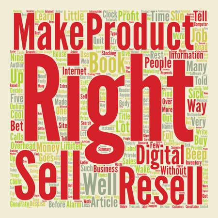 resell: Sick Of Your J o b Learn How To Make Money With Resell Rights text background word cloud concept