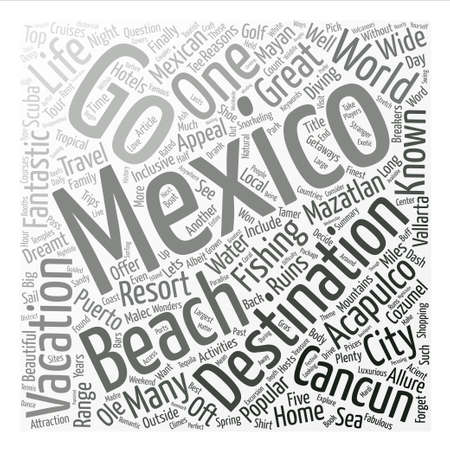oft: Lets Go To Mexico Great Mexican Destinations text background word cloud concept Illustration
