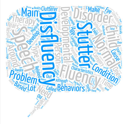 fluency: Speech Therapy An Overview On Fluency Disorders text background word cloud concept