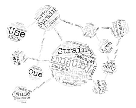 Sprains and Strains in Adolescents text background word cloud concept Illustration