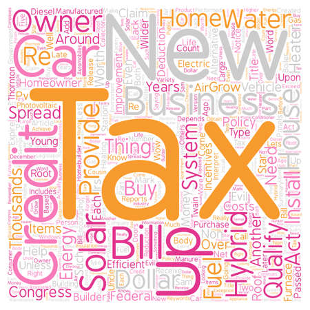 deductions: Come and get it Your Federal Tax Credits text background wordcloud concept