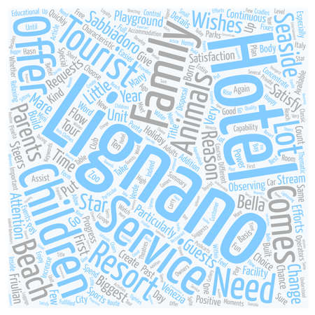 Children The Power Of The Tourist Offer In Lignano text background wordcloud concept