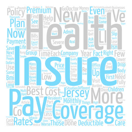 admit: How To Get The Best Rates On Health Insurance In New Jersey text background word cloud concept Illustration