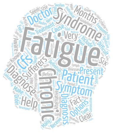 Chronic Fatigue The Facts You Should Know text background wordcloud concept