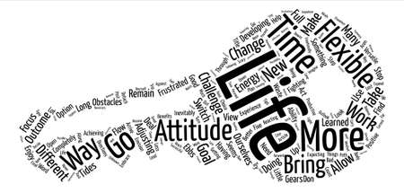 The Benefits Of A Flexible Attitude text background word cloud concept Illustration