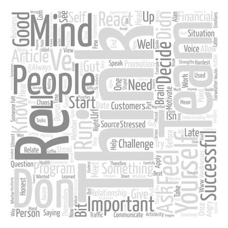 Think Don t React text background word cloud concept