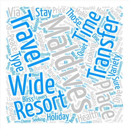 Why The Maldives Appeals To Every Type Of Holiday Maker text background word cloud concept