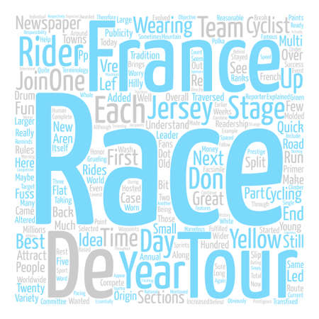 The Tour de France Explained text background word cloud concept Illustration