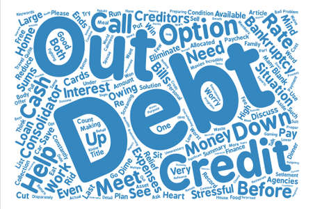 Let Me Out Of Debt Please text background word cloud concept