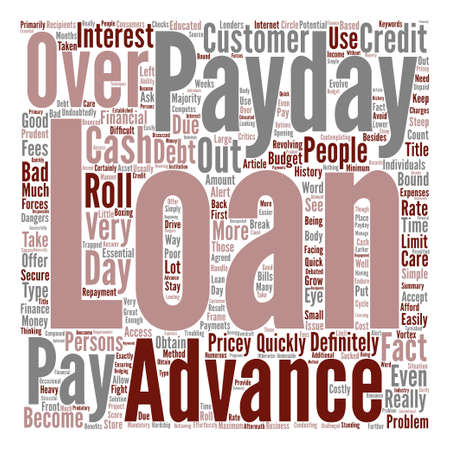 Pay Day Advance Loans Be Prudent With Those Costly Roll Overs Word Cloud Concept Text Background