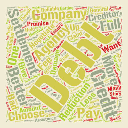How to Choose a Better Debt Settlement Company text background word cloud concept