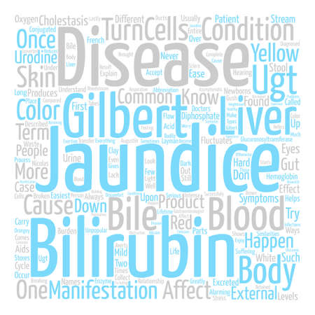 jaundice: The relationship of gilberts disease and jaundice text background word cloud concept