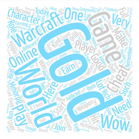 WoW Gold Your Ticket To Become Very Very Rich In WoW text background word cloud concept