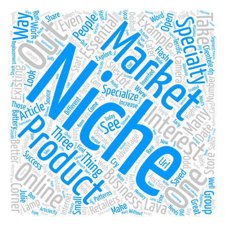 Specialize in a Niche Market to Increase Sales text background word cloud concept