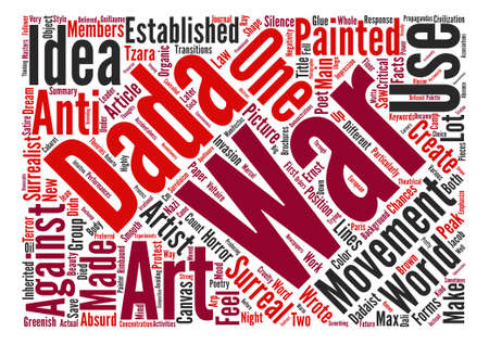 response: Dada as a Response to the Horrors of War text background word cloud concept Illustration