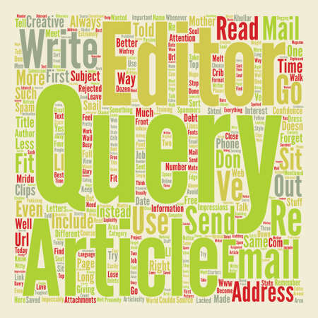 article writing: The Stuff E mail Query Letters are Made of text background word cloud concept Illustration
