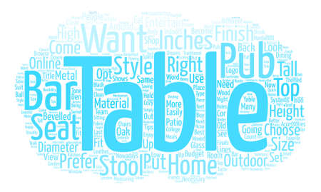 How To Choose The Pub Table That Is Right For You text background word cloud concept
