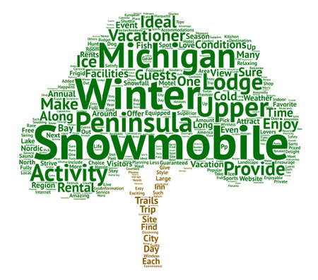 Snowmobile vacations in michigans upper peninsula text background word cloud concept