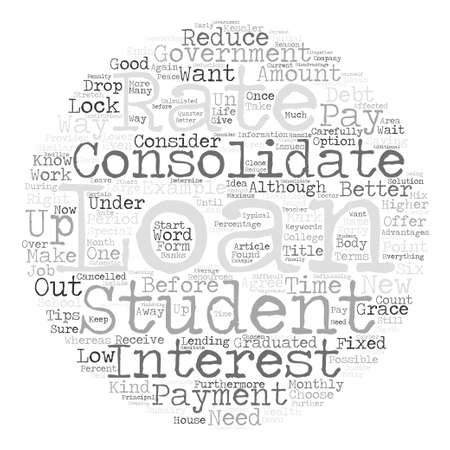 When Should You Consolidate Student Loans text background word cloud concept