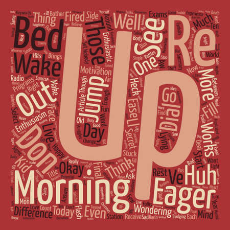 How to Wake Up Eager to Start text background word cloud concept