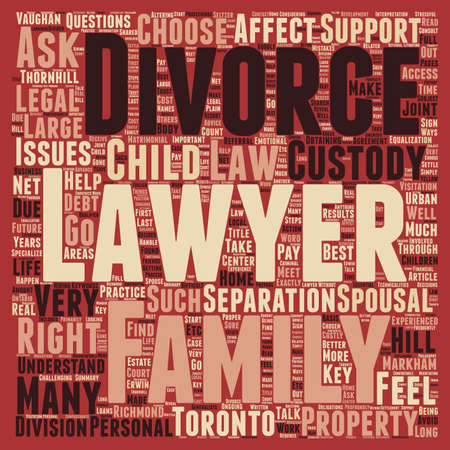 thornhill: How To Choose A Divorce Lawyer In Toronto text background wordcloud concept Illustration