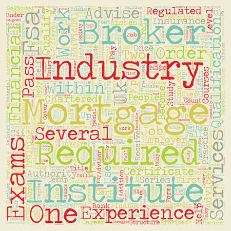 How to qualify as a mortgage broker text background wordcloud concept