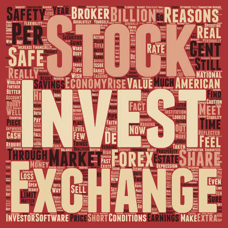 financially: Is It Safe To Invest In Shares Or The Forex text background wordcloud concept