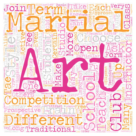 How To Choose A Martial Arts School text background wordcloud concept