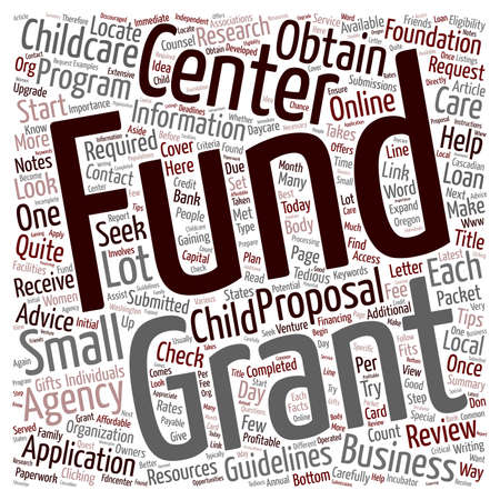 grant: How to Obtain Grants for Your Child Day Care Center text background wordcloud concept Illustration