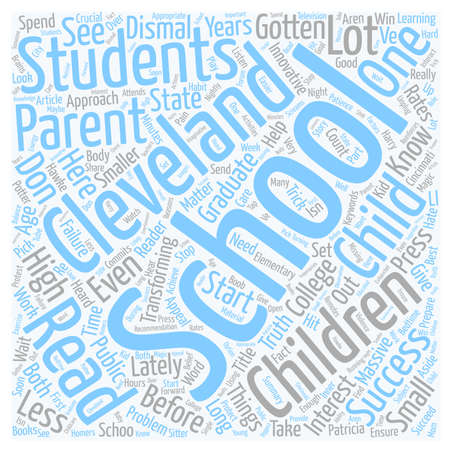 How To Prepare Children For Success In The Cleveland Schools text background wordcloud concept