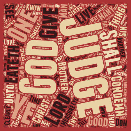 Judge Not What Goes Around Comes Around text background wordcloud concept