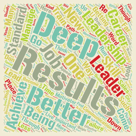 here's: Leadership For Deep Results A New Look At Your Career text background wordcloud concept Illustration