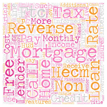 Reverse Mortgages A Tax Free Income For Senior Citizens text background wordcloud concept