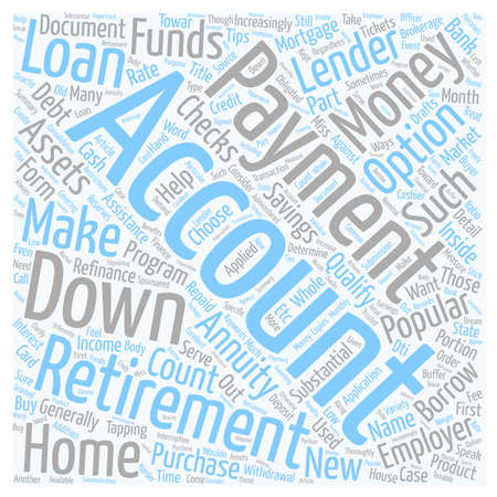 Refinance Mortgage Tips Down Payment From k Or b Retirement Annuities text background wordcloud concept
