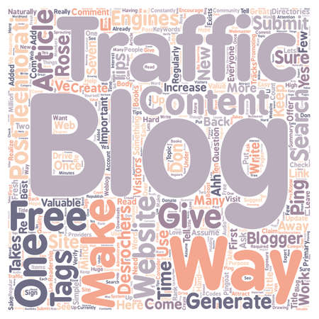 Rose Desrochers s Tips How Do You Generate Traffic To Your Website Or Blog text background wordcloud concept