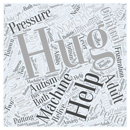 relive: Robotic Hugs How a Hug Can Help Your Autistic Child Word Cloud Concept Illustration